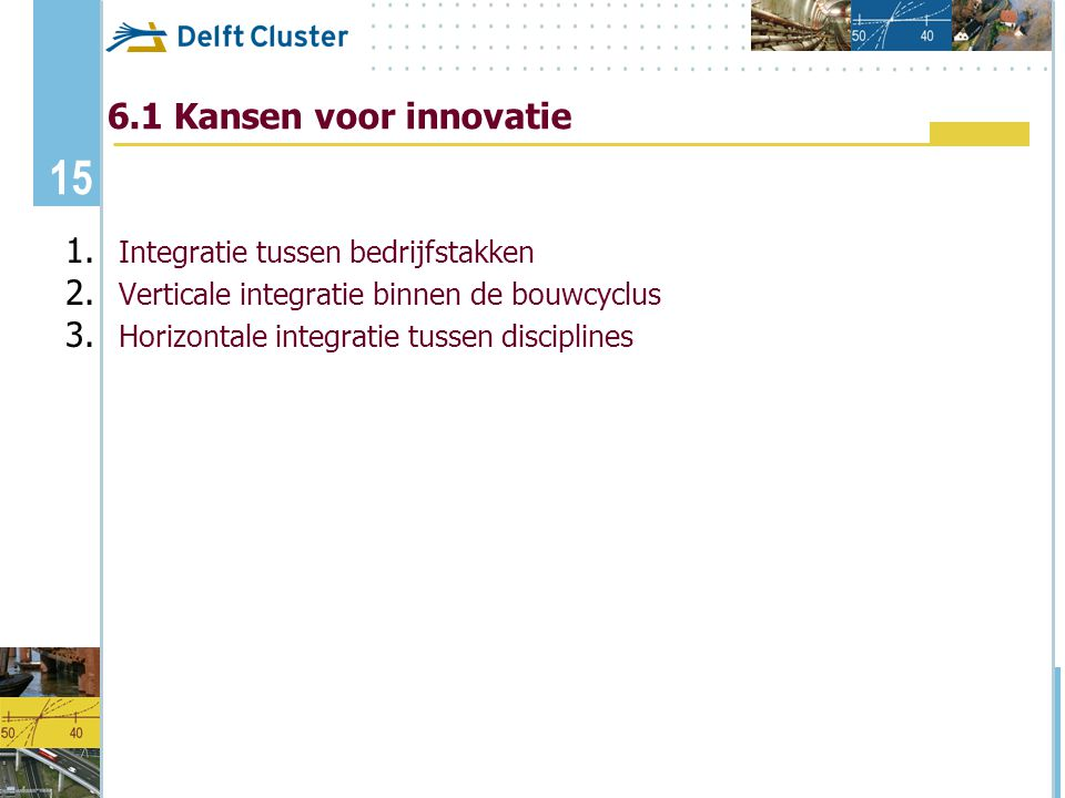 6.1 Kansen voor innovatie Integratie tussen bedrijfstakken