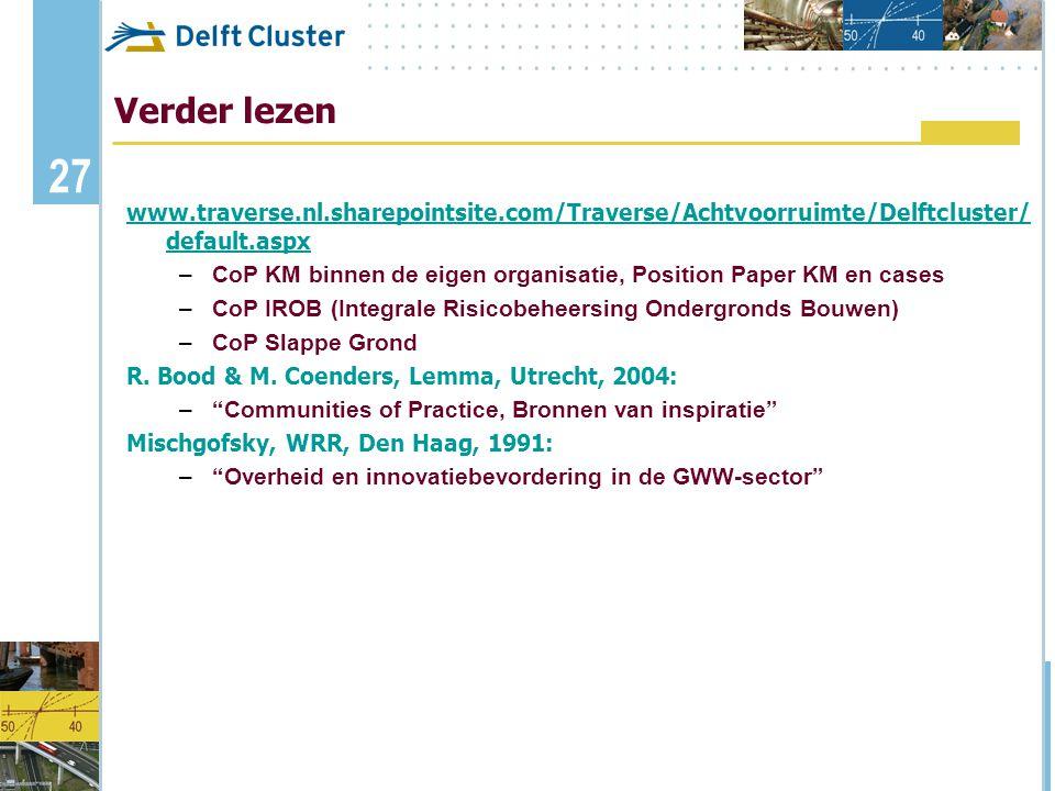 Verder lezen www.traverse.nl.sharepointsite.com/Traverse/Achtvoorruimte/Delftcluster/default.aspx.