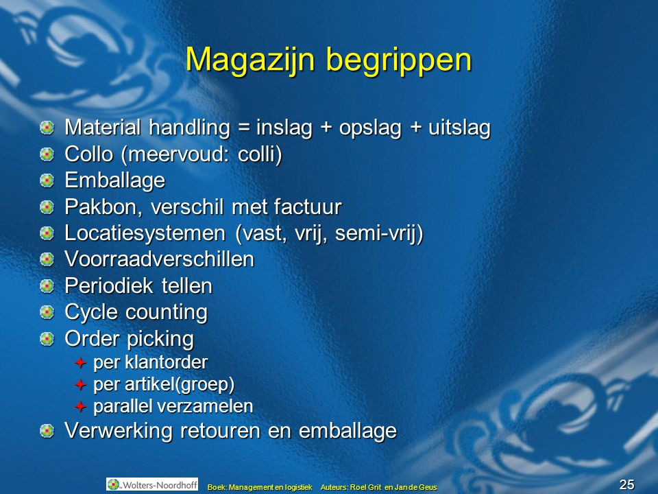 Magazijn begrippen Material handling = inslag + opslag + uitslag