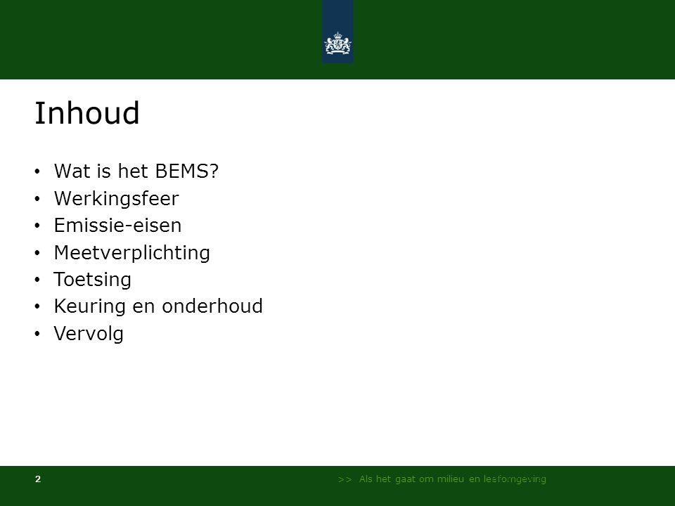 Inhoud Wat is het BEMS Werkingsfeer Emissie-eisen Meetverplichting