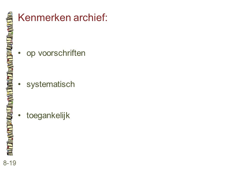 Kenmerken archief: op voorschriften systematisch toegankelijk 8-19