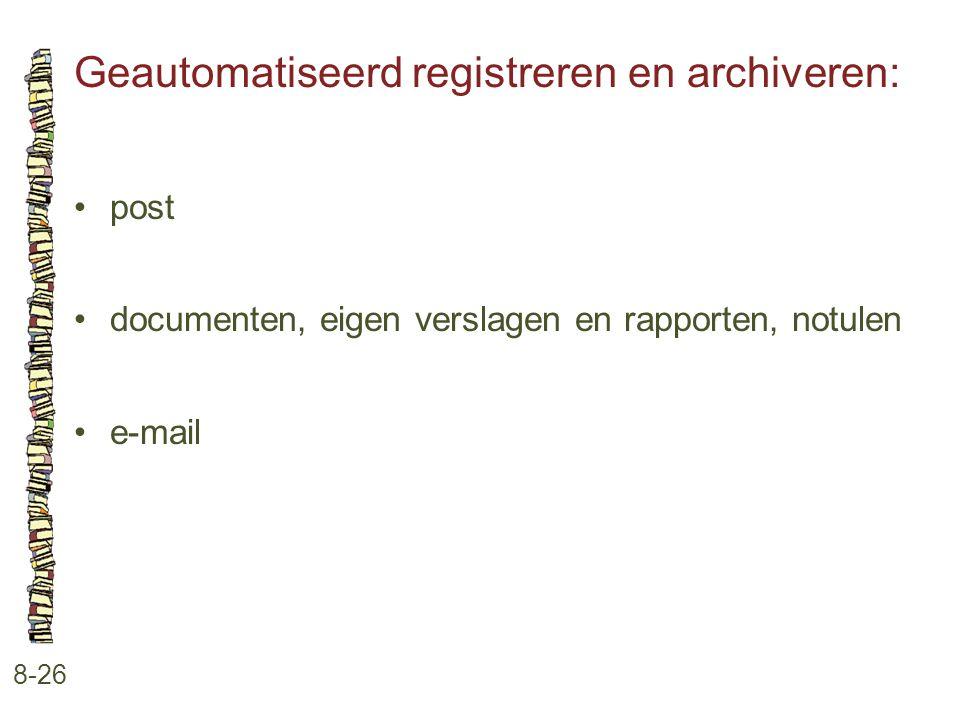 Geautomatiseerd registreren en archiveren:
