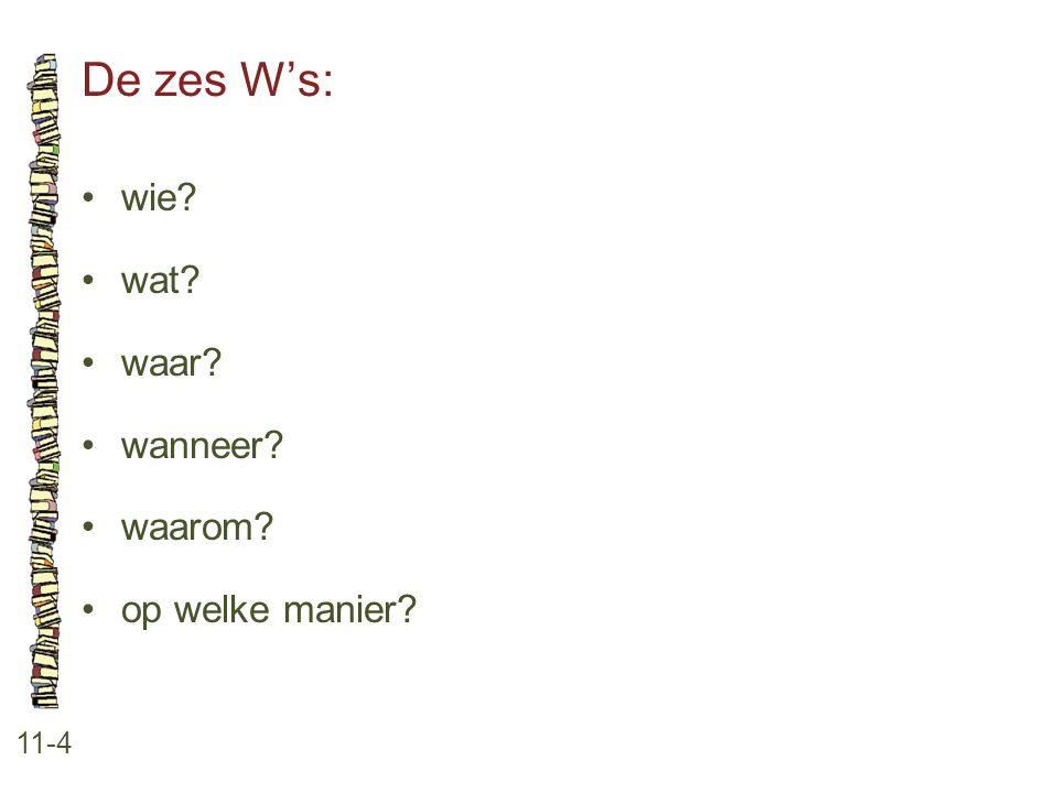 De zes W's: wie wat waar wanneer waarom op welke manier 11-4