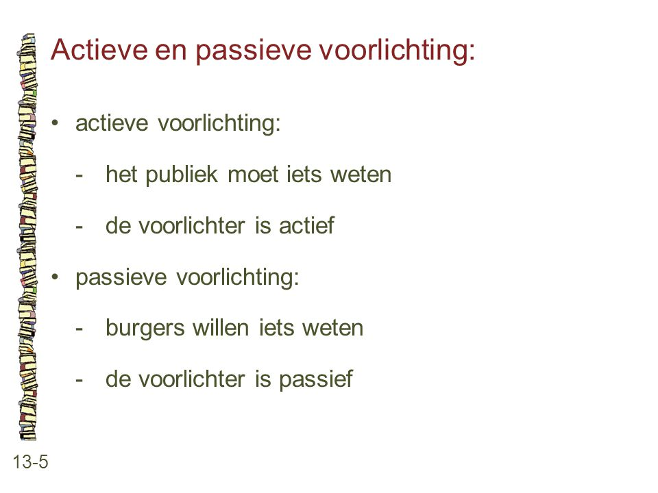 Actieve en passieve voorlichting: