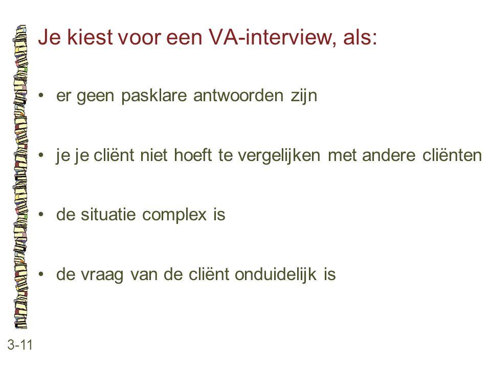Je kiest voor een VA-interview, als: