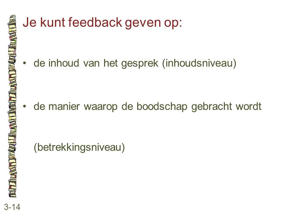 Je kunt feedback geven op:
