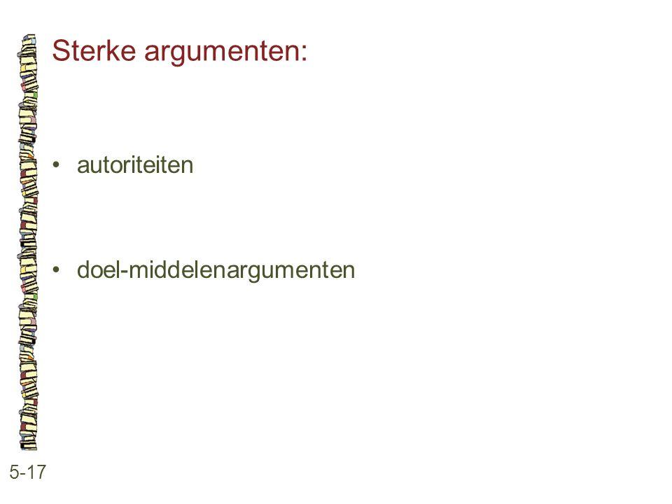 Sterke argumenten: autoriteiten doel-middelenargumenten 5-17
