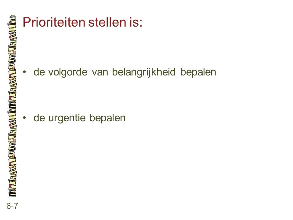 Prioriteiten stellen is: