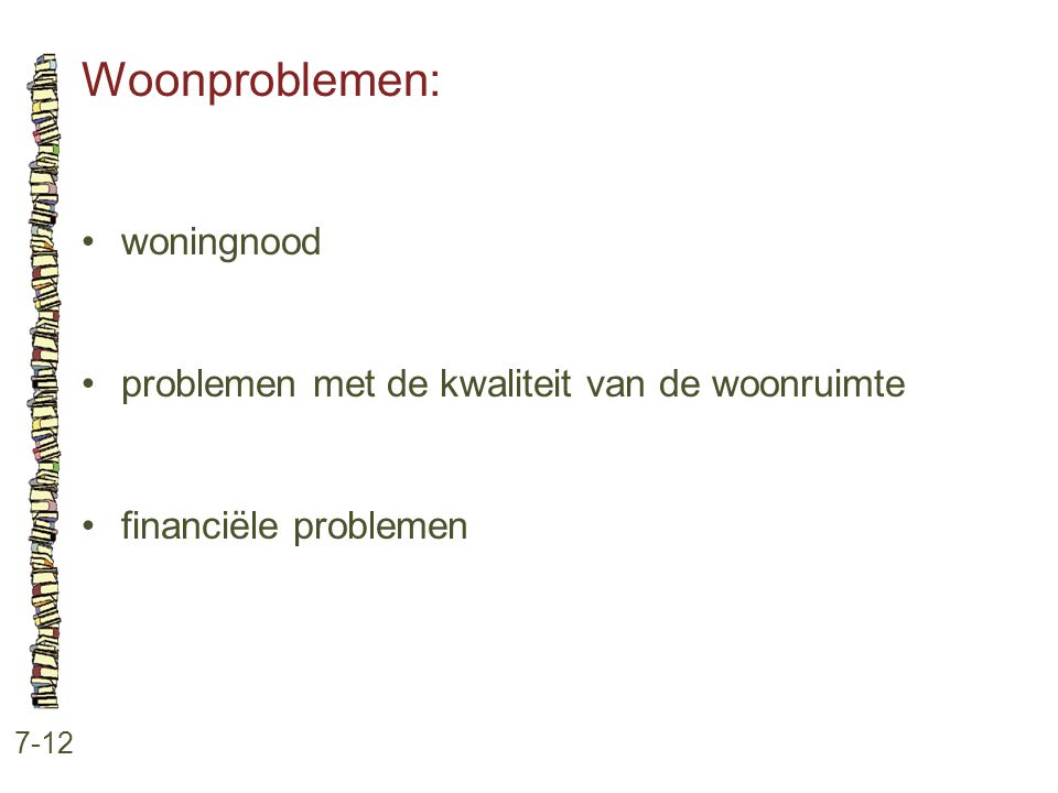 Woonproblemen: • woningnood