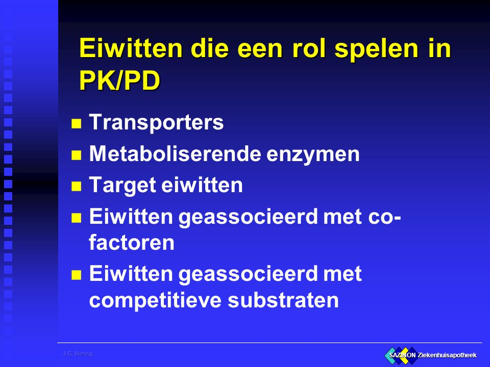 Eiwitten die een rol spelen in PK/PD