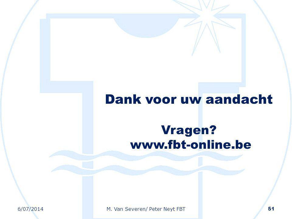 Dank voor uw aandacht Vragen www.fbt-online.be