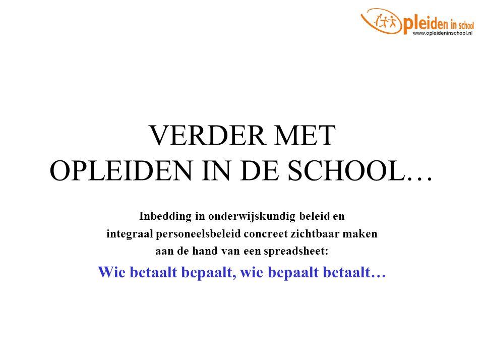 VERDER MET OPLEIDEN IN DE SCHOOL…