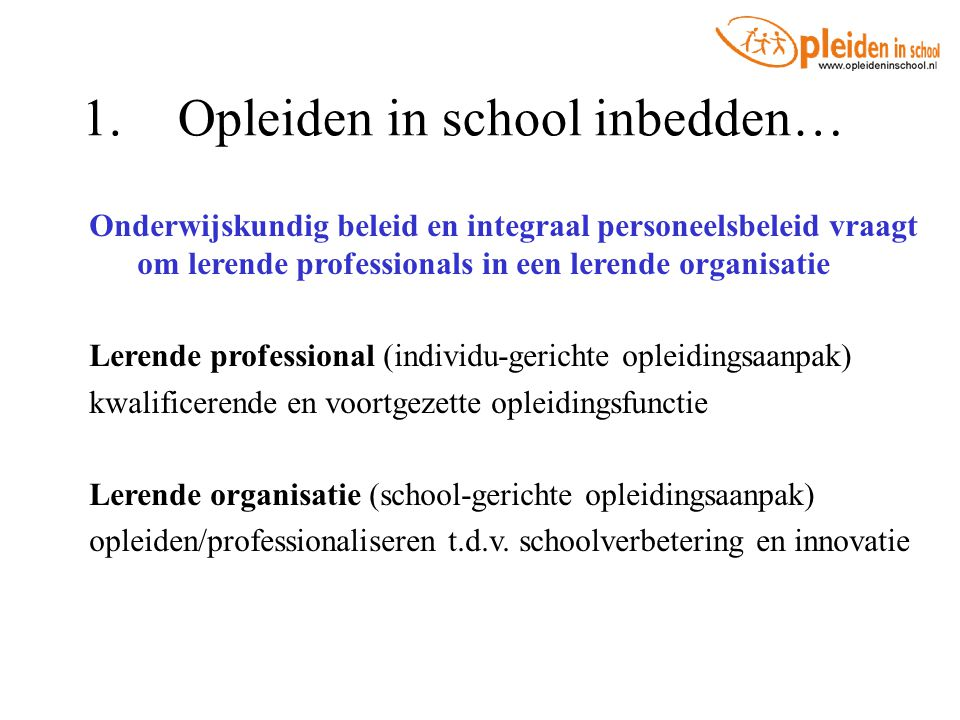 1. Opleiden in school inbedden…
