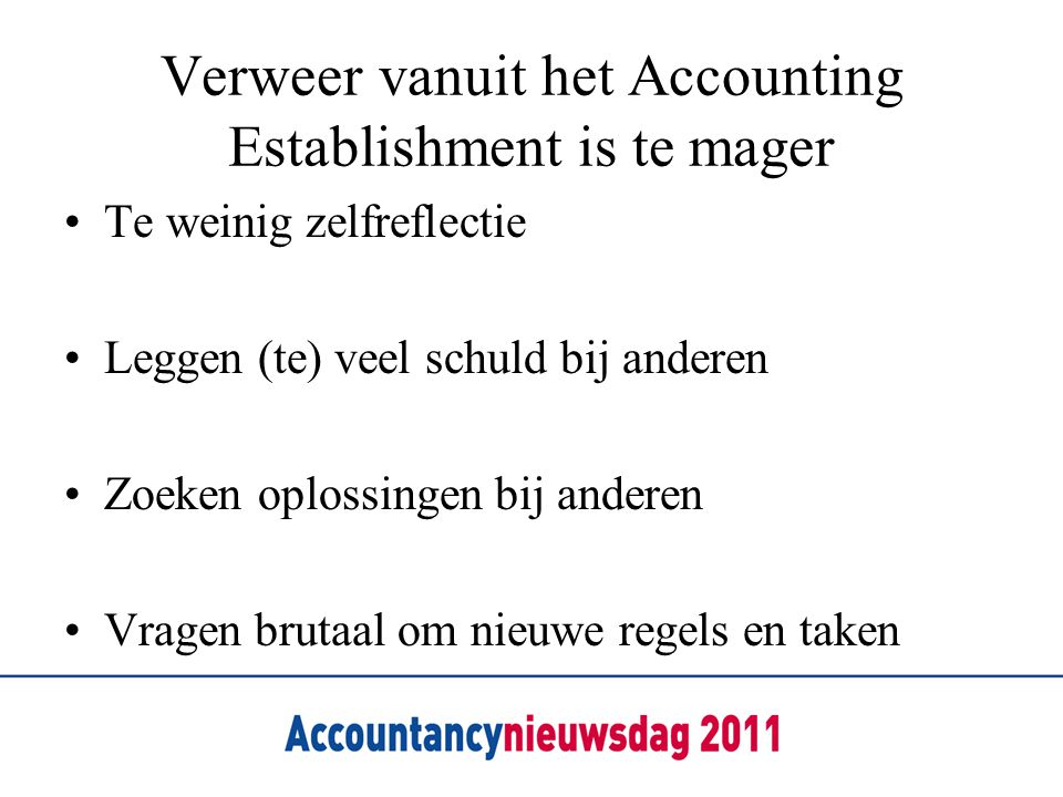 Verweer vanuit het Accounting Establishment is te mager