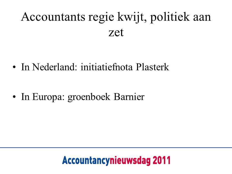 Accountants regie kwijt, politiek aan zet