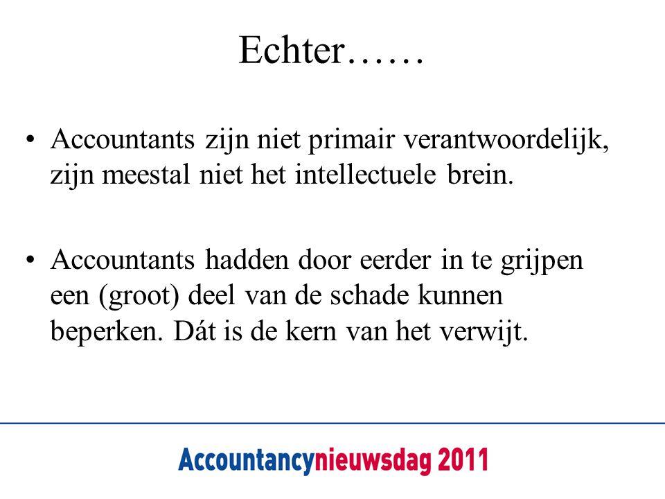 Echter…… Accountants zijn niet primair verantwoordelijk, zijn meestal niet het intellectuele brein.