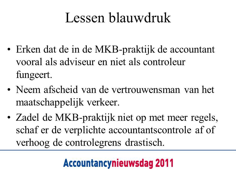 Lessen blauwdruk Erken dat de in de MKB-praktijk de accountant vooral als adviseur en niet als controleur fungeert.