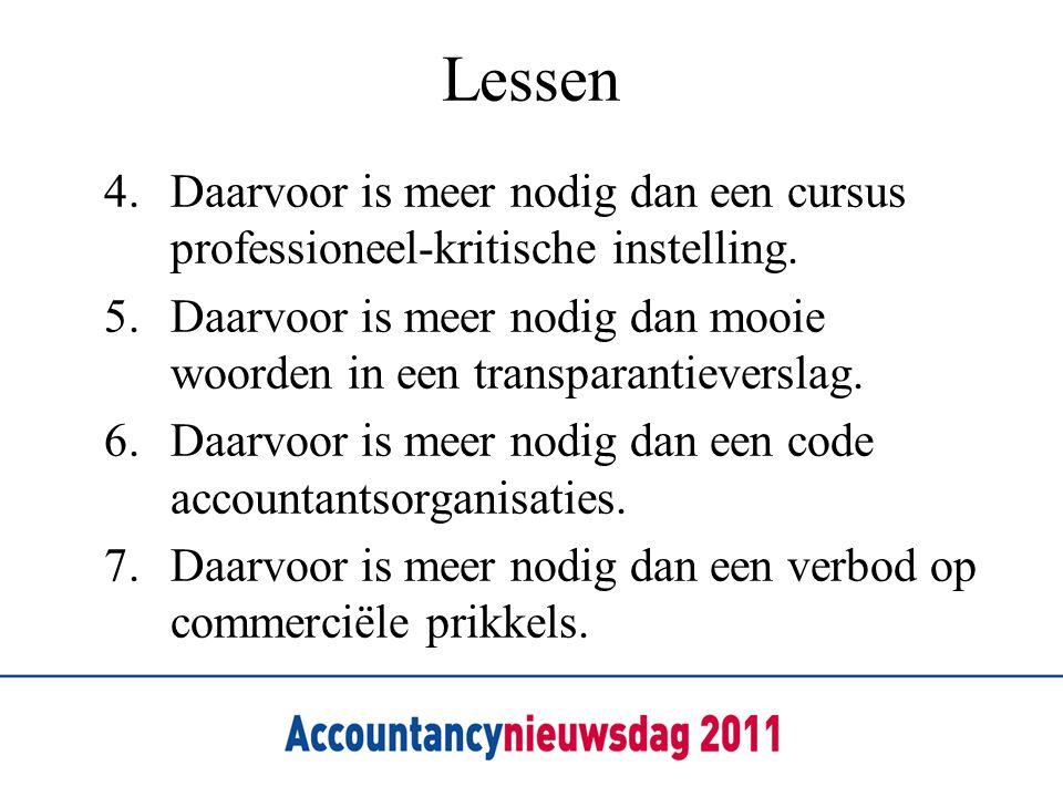 Lessen 4. Daarvoor is meer nodig dan een cursus professioneel-kritische instelling.