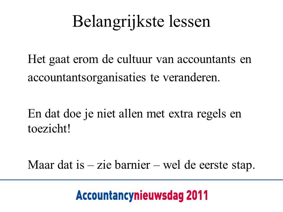 Belangrijkste lessen Het gaat erom de cultuur van accountants en
