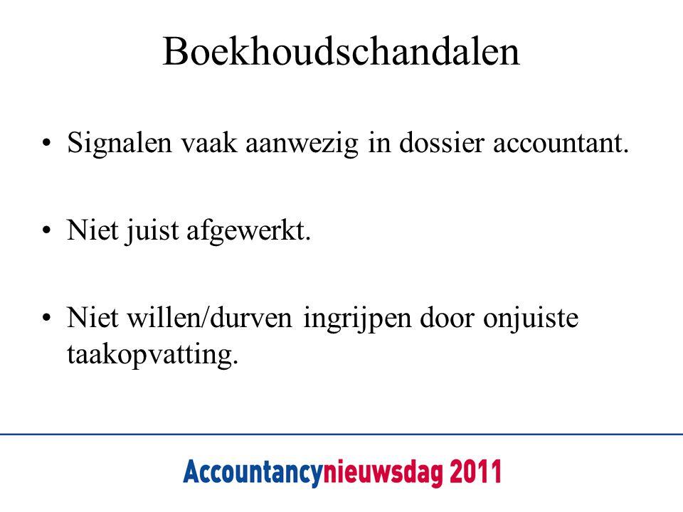 Boekhoudschandalen Signalen vaak aanwezig in dossier accountant.