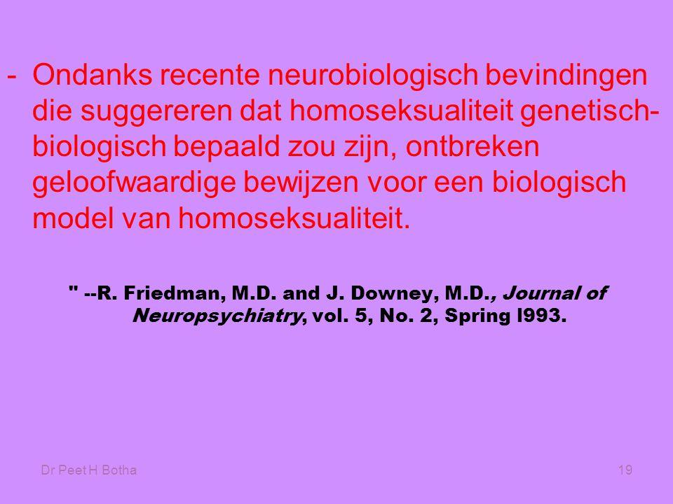 Ondanks recente neurobiologisch bevindingen die suggereren dat homoseksualiteit genetisch-biologisch bepaald zou zijn, ontbreken geloofwaardige bewijzen voor een biologisch model van homoseksualiteit.