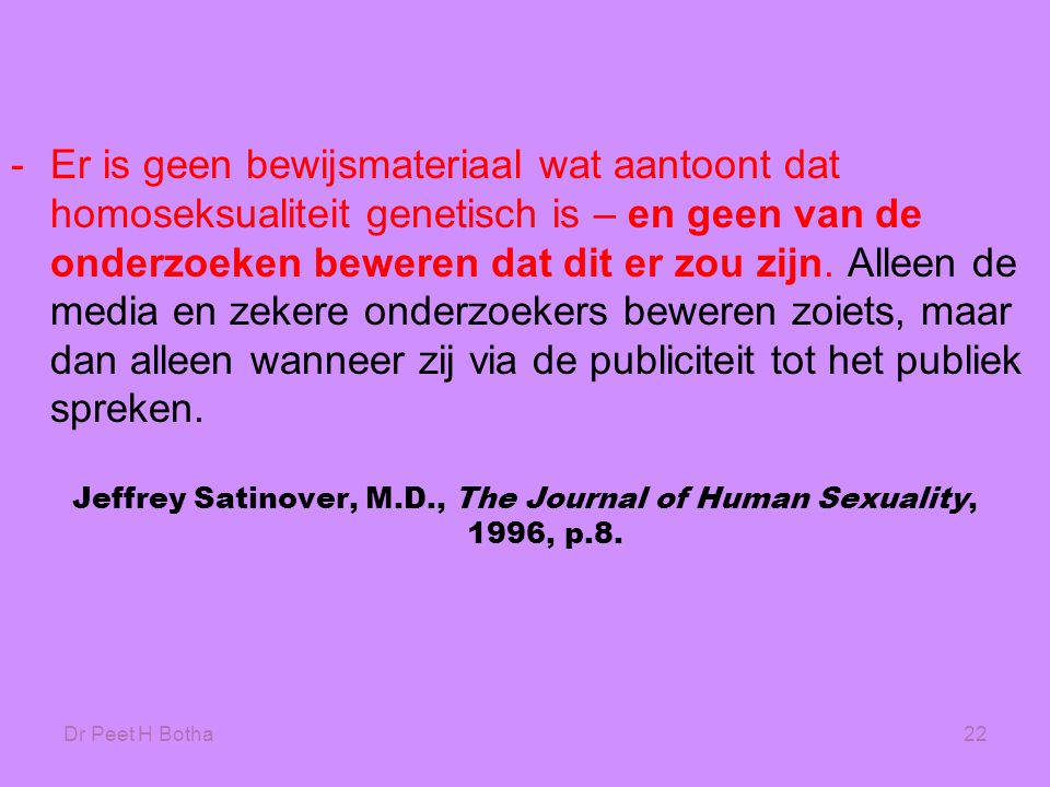 Jeffrey Satinover, M.D., The Journal of Human Sexuality, 1996, p.8.