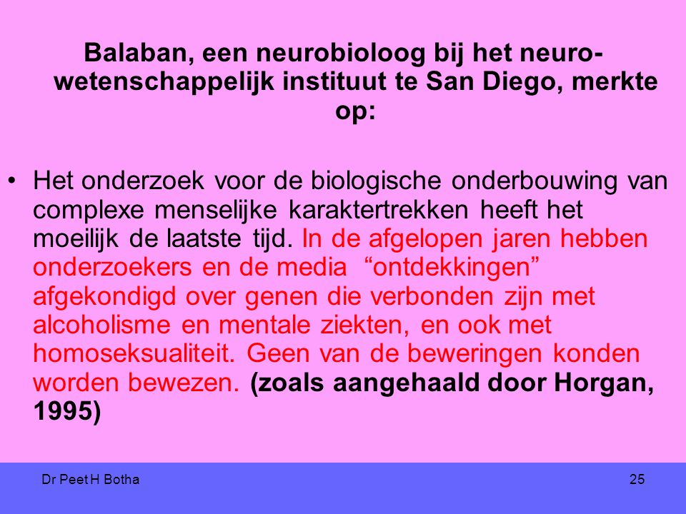 Balaban, een neurobioloog bij het neuro-wetenschappelijk instituut te San Diego, merkte op: