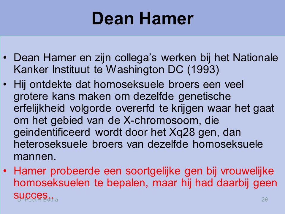Dean Hamer Dean Hamer en zijn collega's werken bij het Nationale Kanker Instituut te Washington DC (1993)
