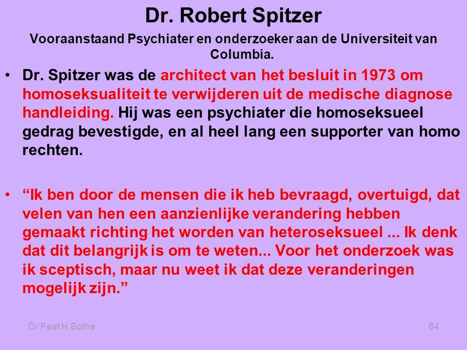 Dr. Robert Spitzer Vooraanstaand Psychiater en onderzoeker aan de Universiteit van Columbia.