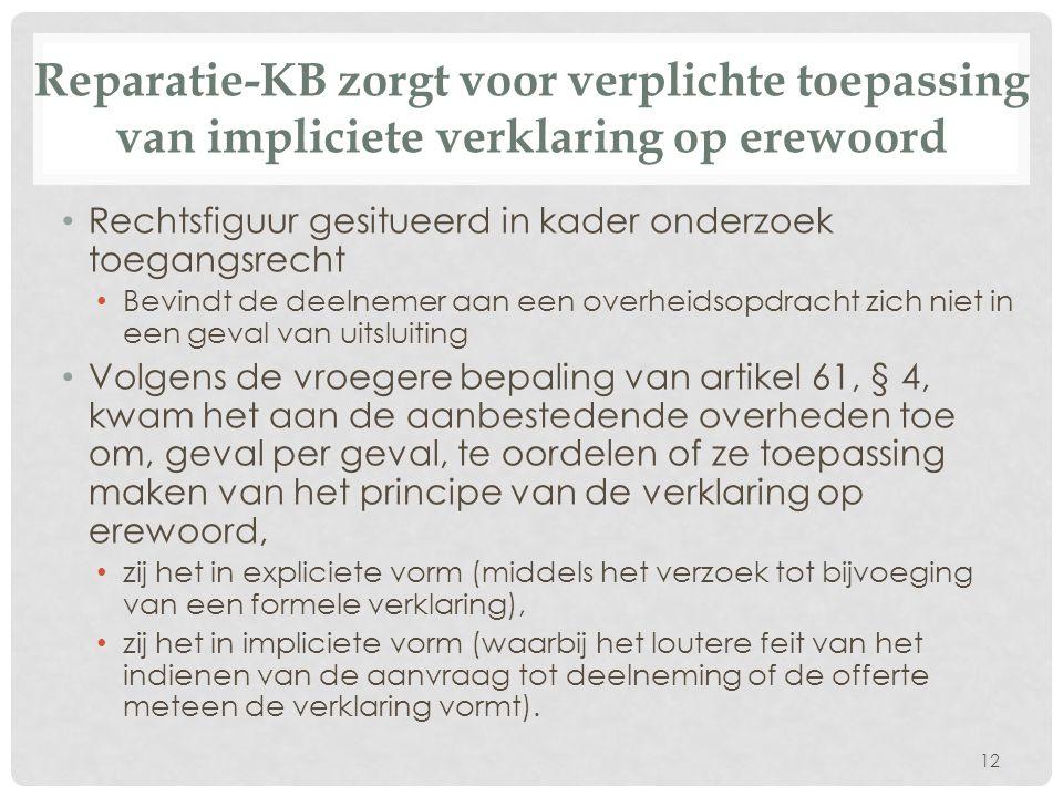Reparatie-KB zorgt voor verplichte toepassing van impliciete verklaring op erewoord