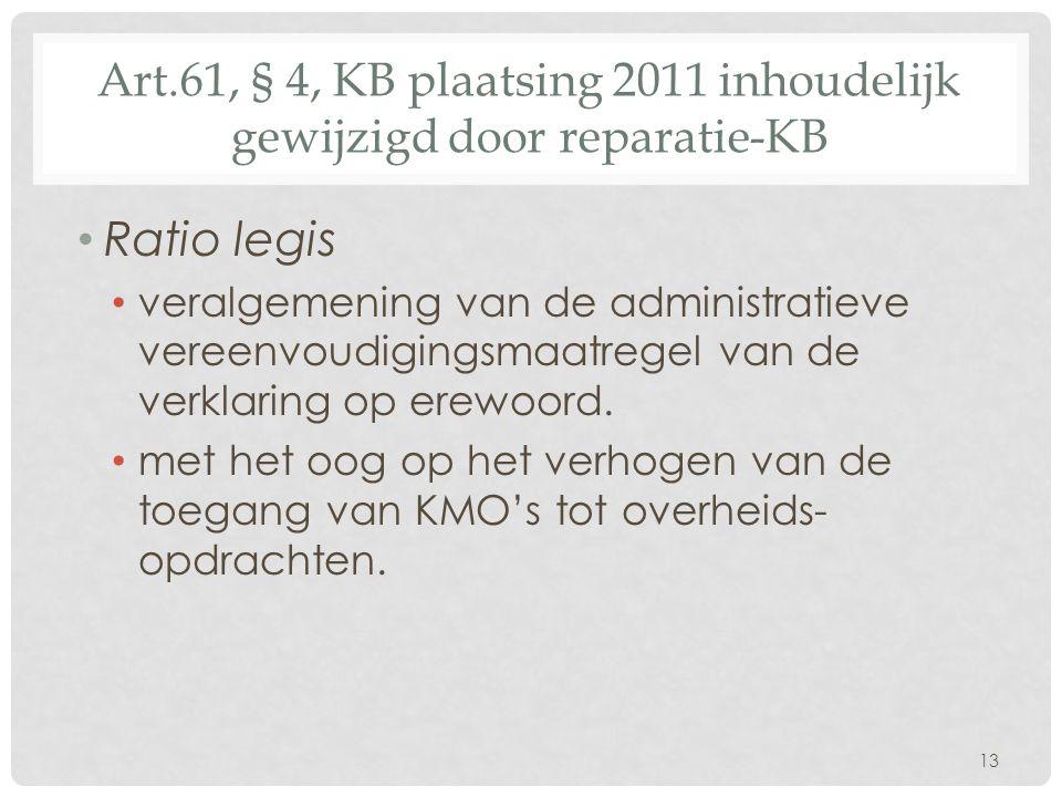 Art.61, § 4, KB plaatsing 2011 inhoudelijk gewijzigd door reparatie-KB