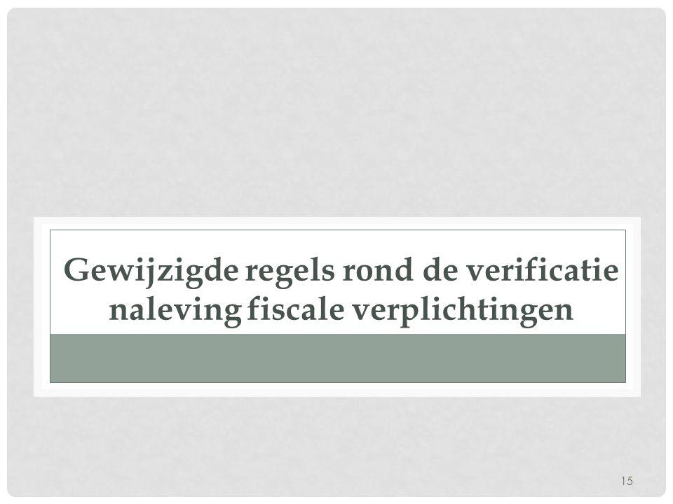 Gewijzigde regels rond de verificatie naleving fiscale verplichtingen
