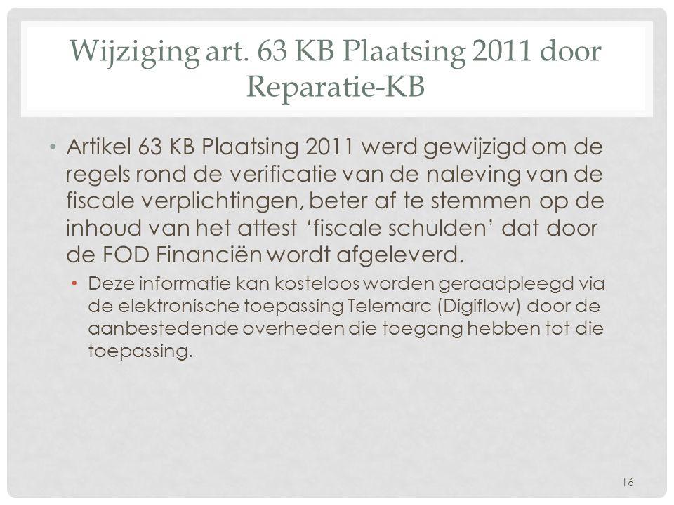 Wijziging art. 63 KB Plaatsing 2011 door Reparatie-KB