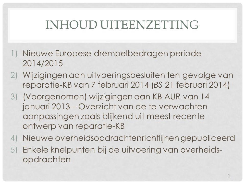 Inhoud uiteenzetting Nieuwe Europese drempelbedragen periode 2014/2015