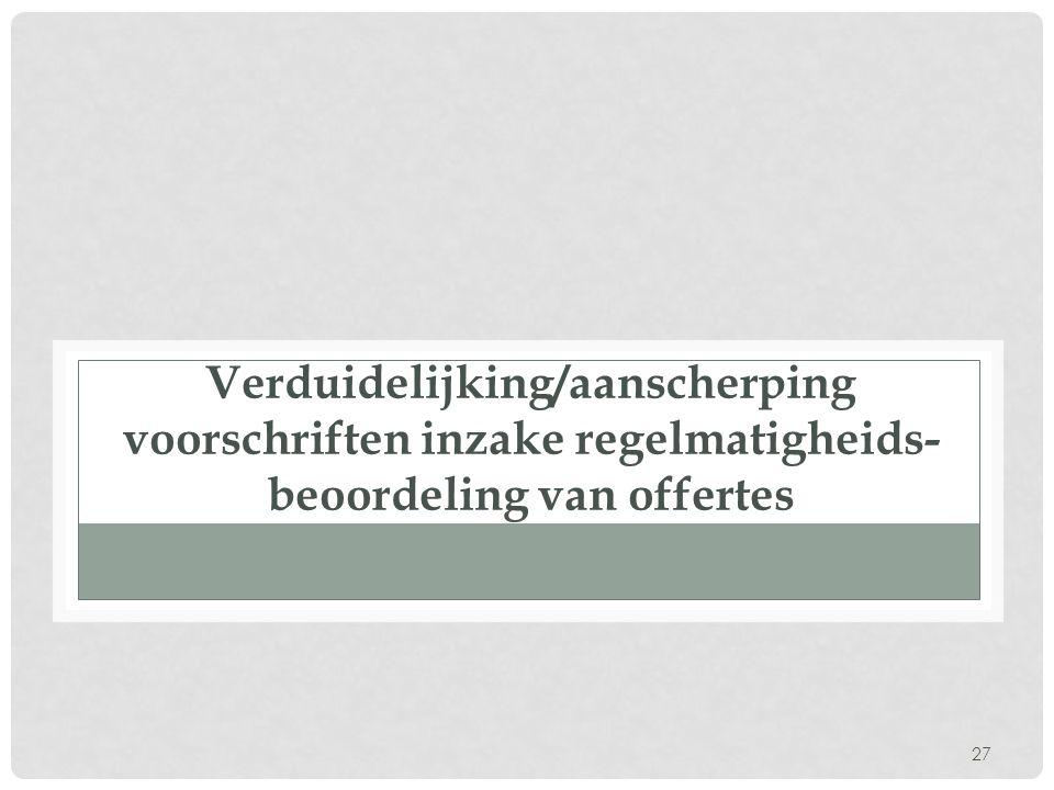 Verduidelijking/aanscherping voorschriften inzake regelmatigheids-beoordeling van offertes