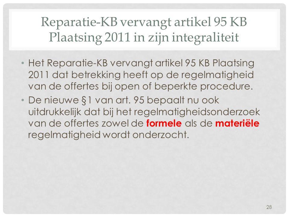 Reparatie-KB vervangt artikel 95 KB Plaatsing 2011 in zijn integraliteit