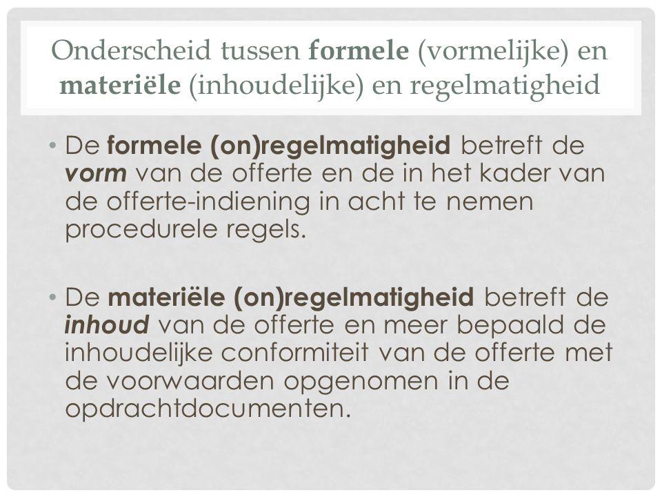 Onderscheid tussen formele (vormelijke) en materiële (inhoudelijke) en regelmatigheid