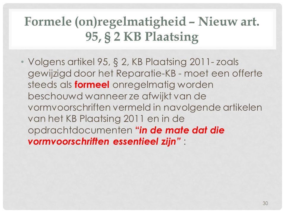 Formele (on)regelmatigheid – Nieuw art. 95, § 2 KB Plaatsing
