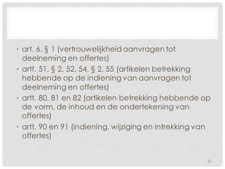 art. 6, § 1 (vertrouwelijkheid aanvragen tot deelneming en offertes)