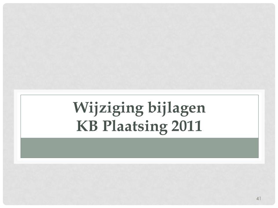 Wijziging bijlagen KB Plaatsing 2011