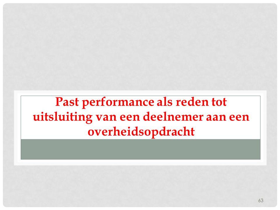 Past performance als reden tot uitsluiting van een deelnemer aan een overheidsopdracht