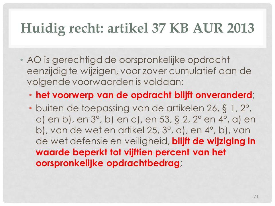 Huidig recht: artikel 37 KB AUR 2013