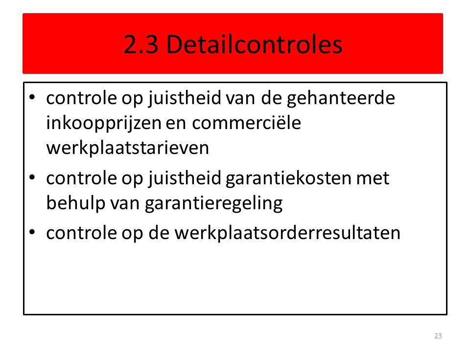 2.3 Detailcontroles controle op juistheid van de gehanteerde inkoopprijzen en commerciële werkplaatstarieven.