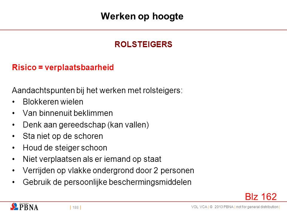 Werken op hoogte Blz 162 ROLSTEIGERS Risico = verplaatsbaarheid