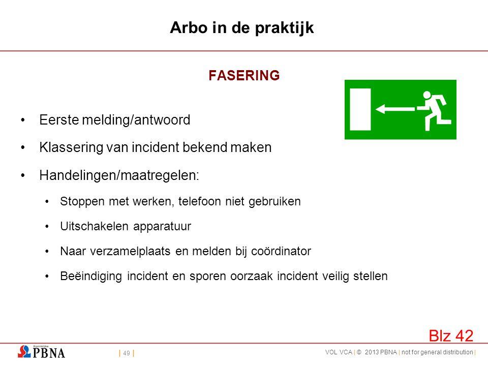 Arbo in de praktijk Blz 42 FASERING Eerste melding/antwoord
