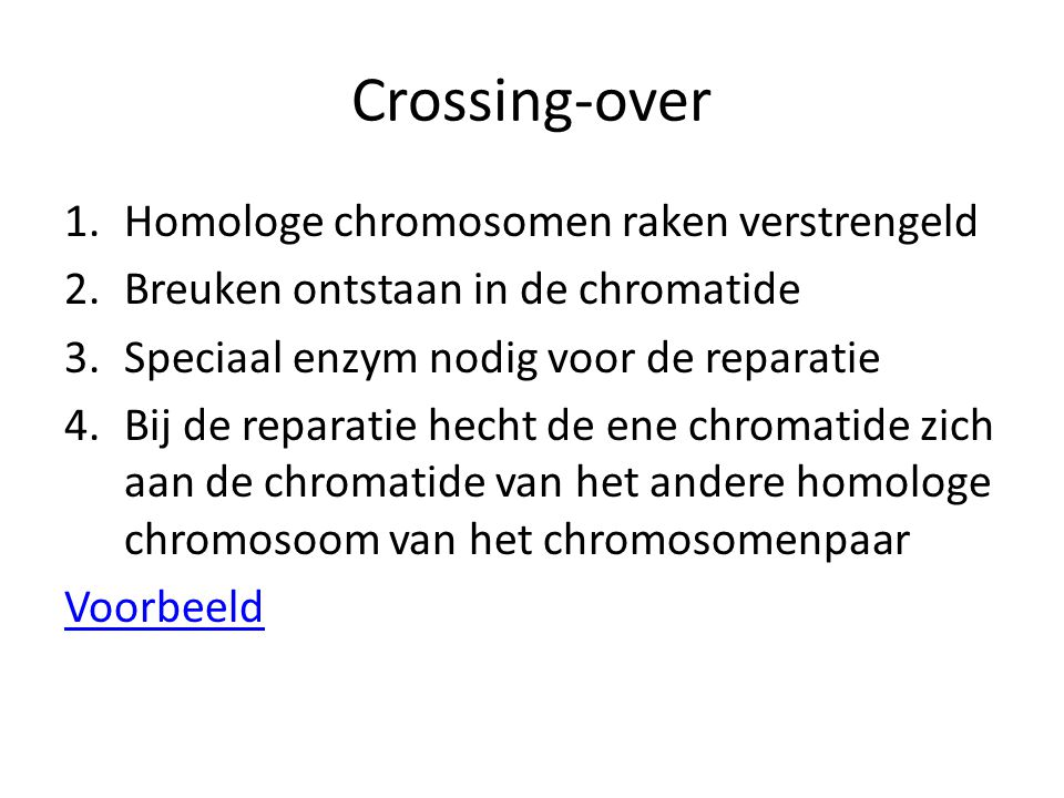 Crossing-over Homologe chromosomen raken verstrengeld