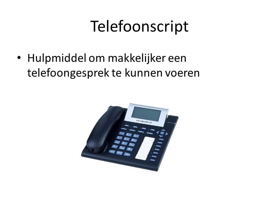 Telefoonscript Hulpmiddel om makkelijker een telefoongesprek te kunnen voeren