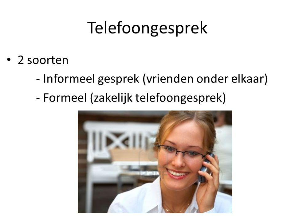 Telefoongesprek 2 soorten - Informeel gesprek (vrienden onder elkaar)