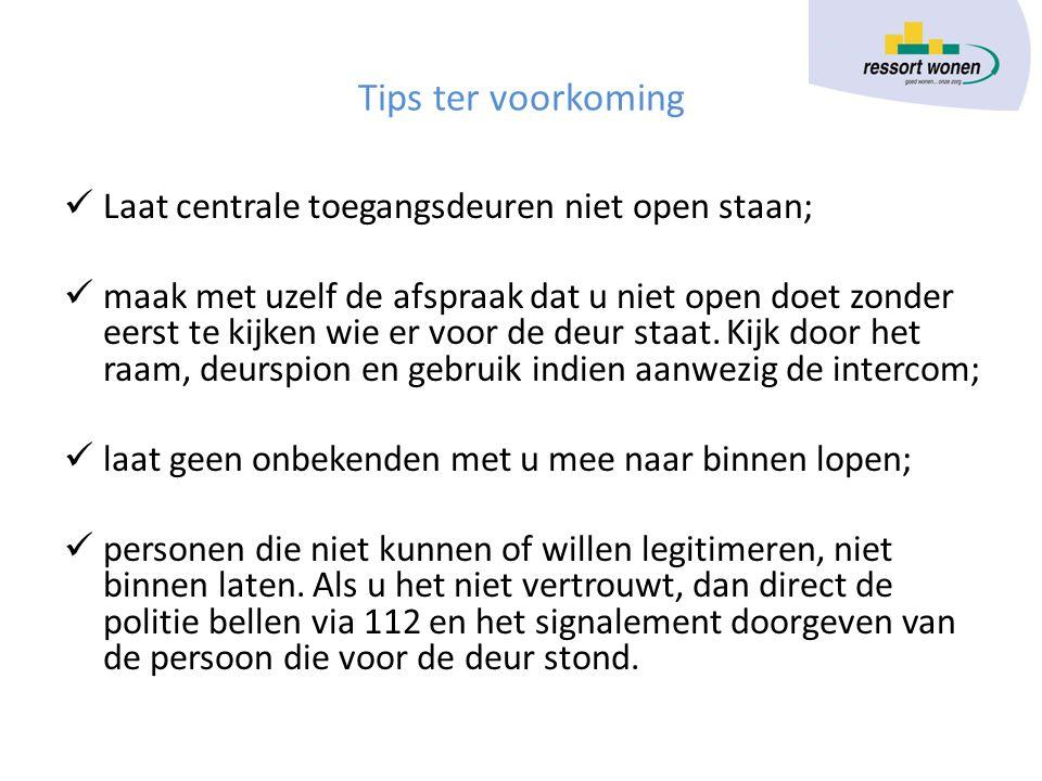 Tips ter voorkoming Laat centrale toegangsdeuren niet open staan;