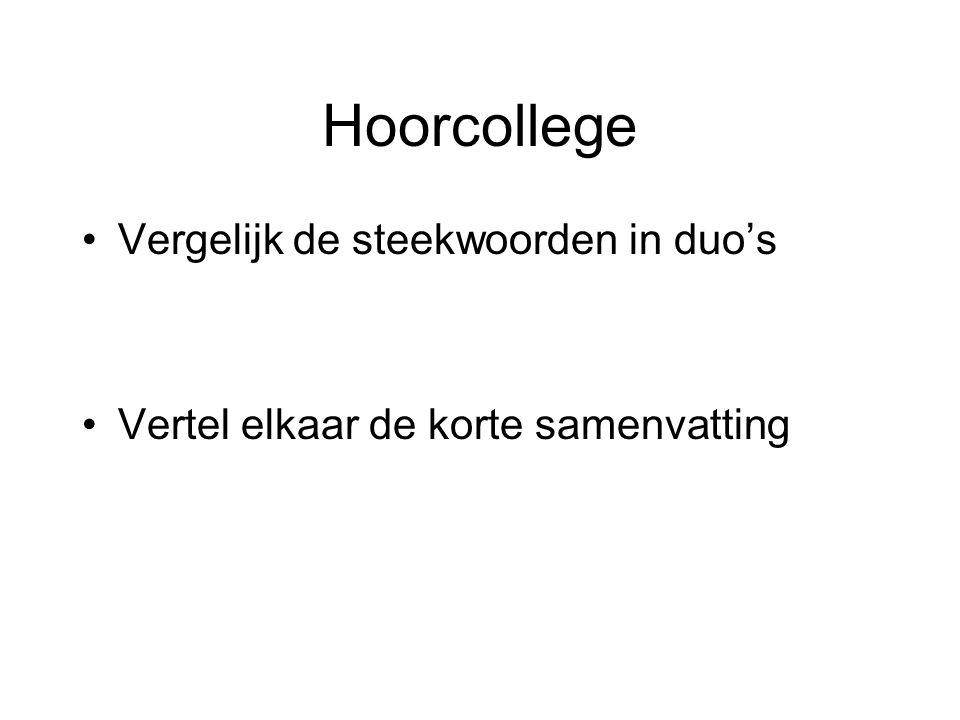 Hoorcollege Vergelijk de steekwoorden in duo's
